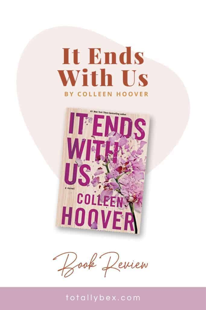 A devastatingly honest and brutally emotional story, It Ends with Us by Colleen Hoover is an impactful and powerful story of courage and empowerment.