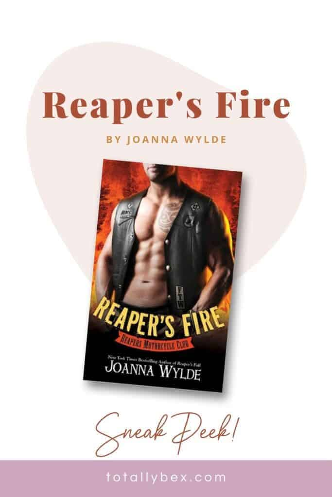 Reaper's Fire by Joanna Wylde is the sixth book of the Reapers MC series. Get a sneak peek with this excerpt!