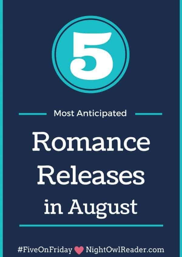#FiveOnFriday: Most Anticipated Romance Releases (August)