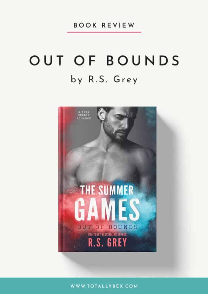 If you are a sports romance fan like me, or like the enemies-to-lovers trope, you're going to love Out of Bounds by R.S. Grey, book 2 in The Summer Games series