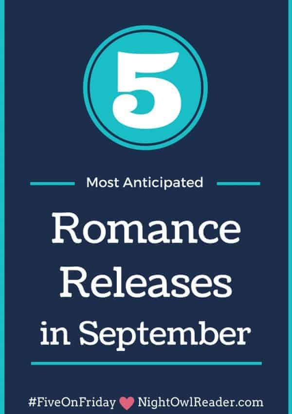 #FiveOnFriday: Most Anticipated New Romance Releases (September)