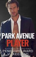 Park Avenue Player by Vi Keeland and Penelope Ward