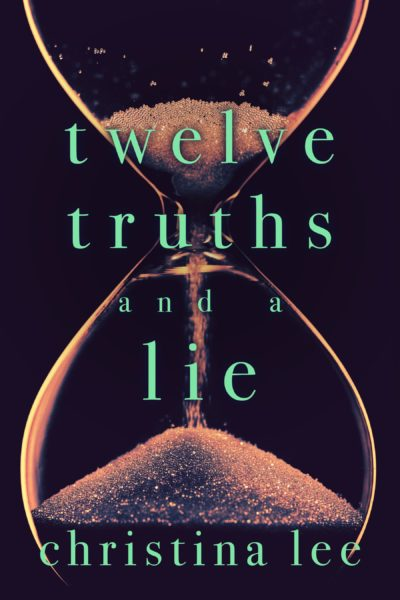 Twelve Truths and a Lie by Christina Lee ✦ Release Day | Excerpt