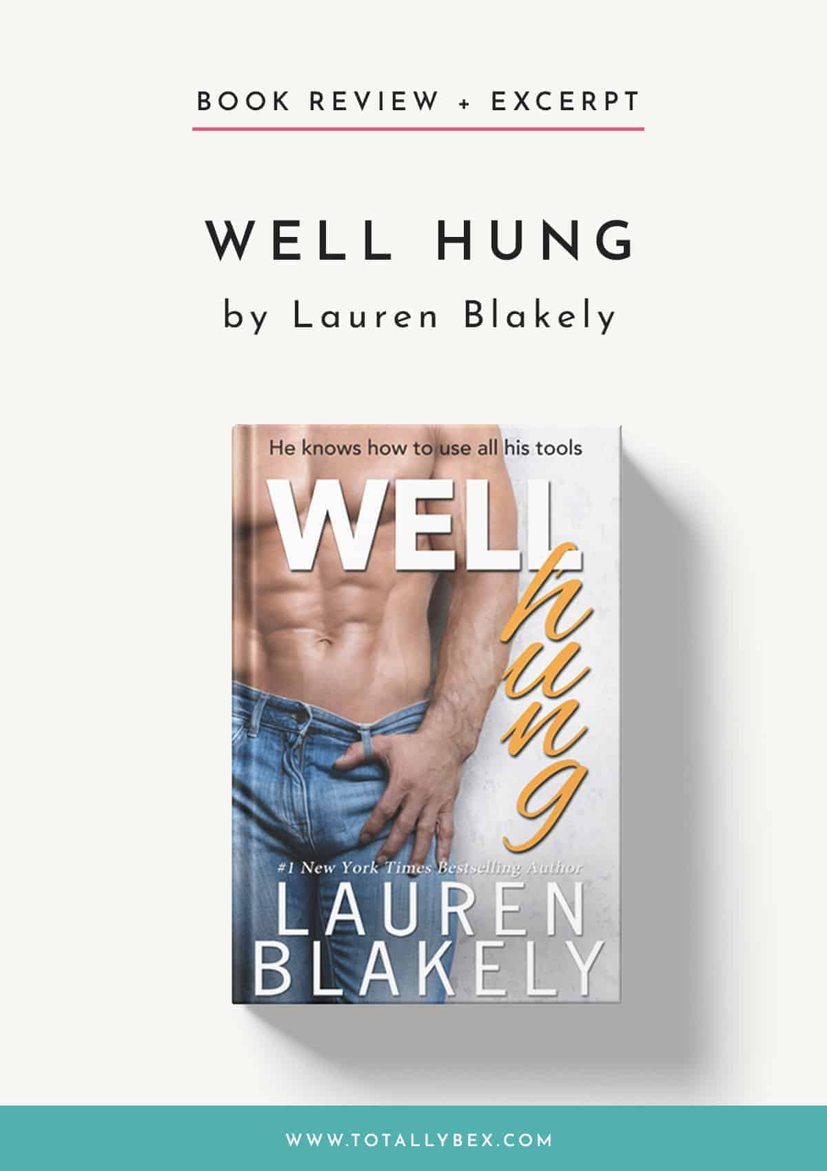 Well Hung by Lauren Blakely-Review + Excerpt