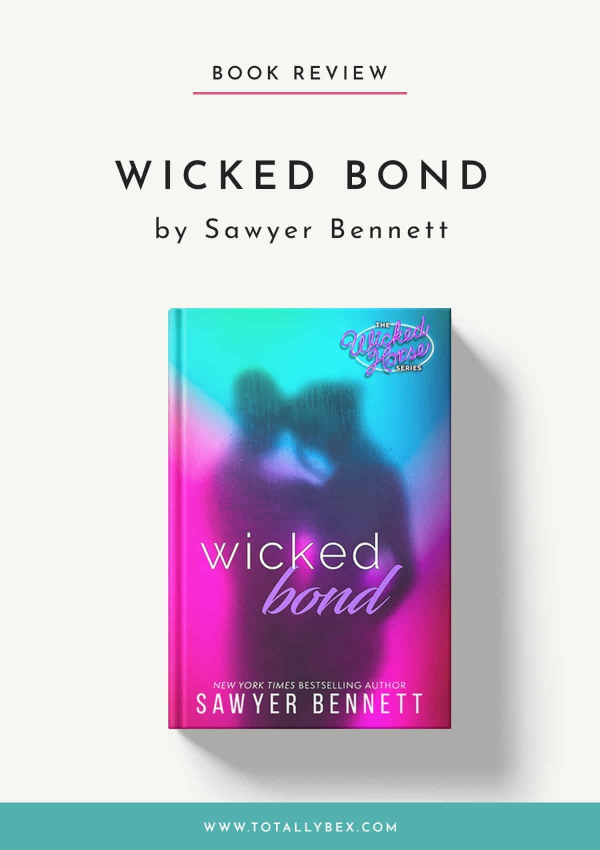 Wicked Bond by Sawyer Bennett-Book Review