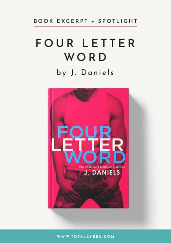Four Letter Word by J Daniels-Book Excerpt+Spotlight