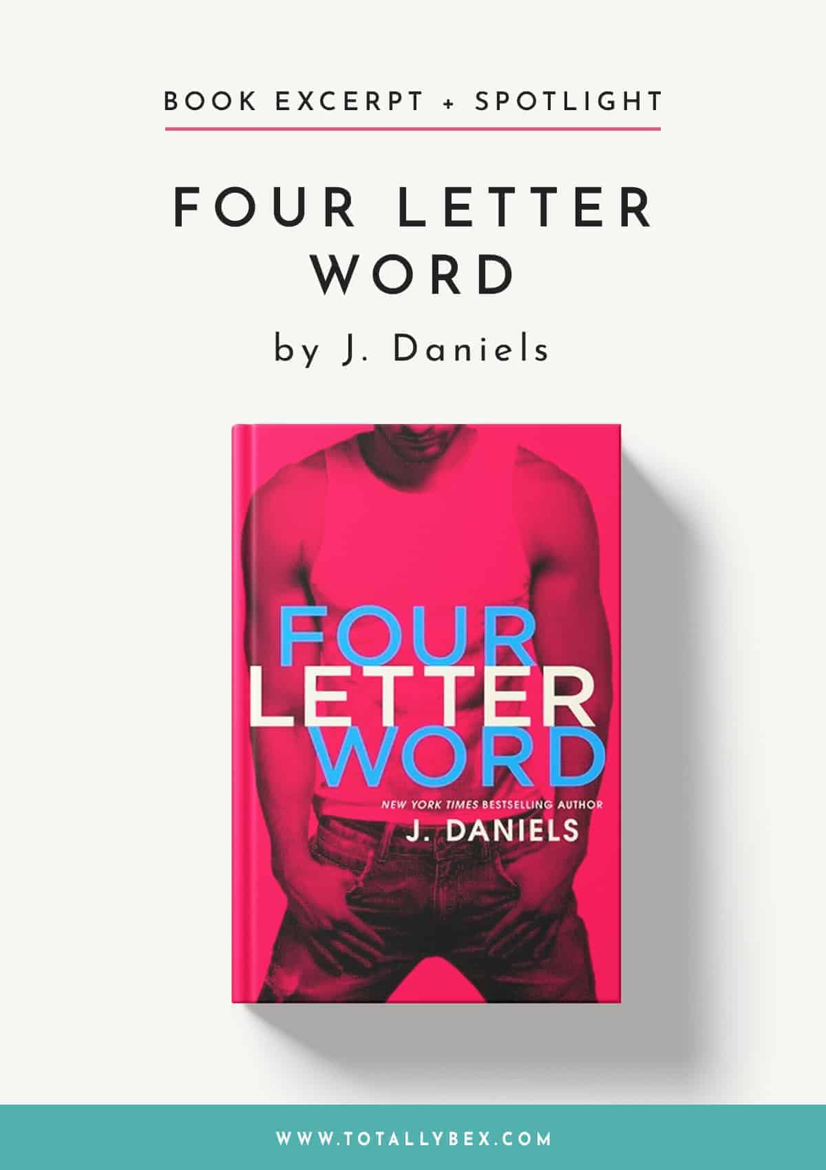 Four Letter Word by J Daniels-Book Excerpt+Spotlight