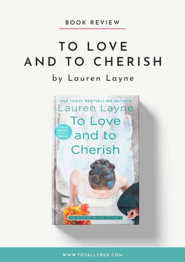 To Love and to Cherish by Lauren Layne-BookReview
