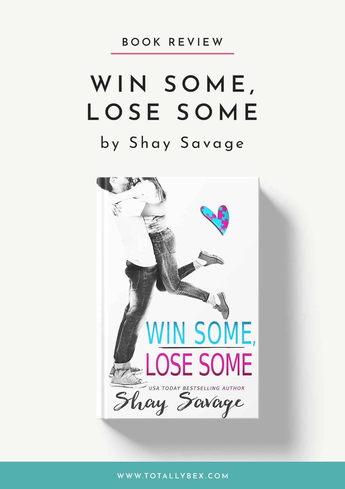 Win Some Lose Some by Shay Savage-Book Review