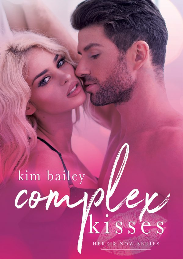 Complex Kisses by Kim Bailey | New Release