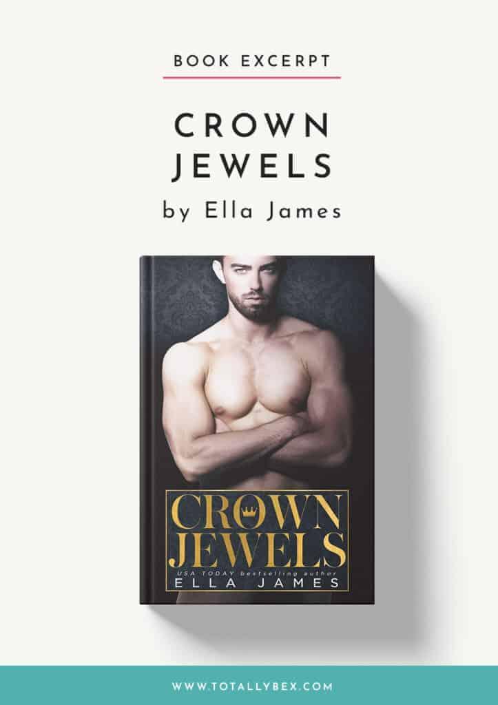 Crown Jewels by Ella James-Excerpt
