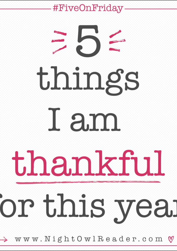 #FiveOnFriday: 5 Things I Am Thankful For This Year!