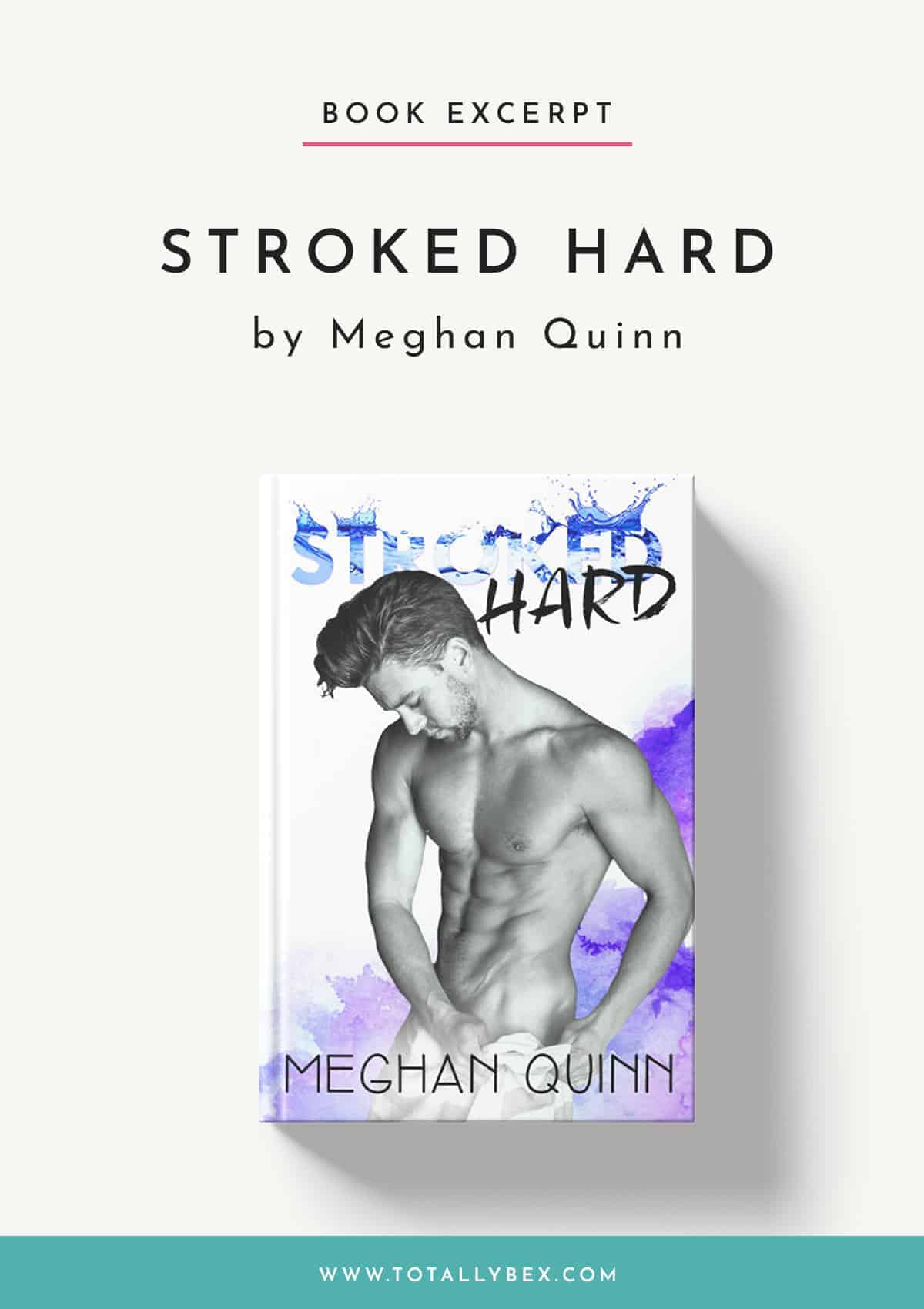Stroked Hard by Meghan Quinn-Excerpt
