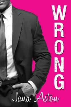 Wrong by Jana Aston – Excerpt