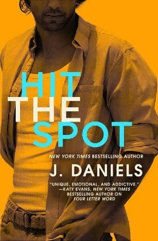 Hit the Spot by J Daniels