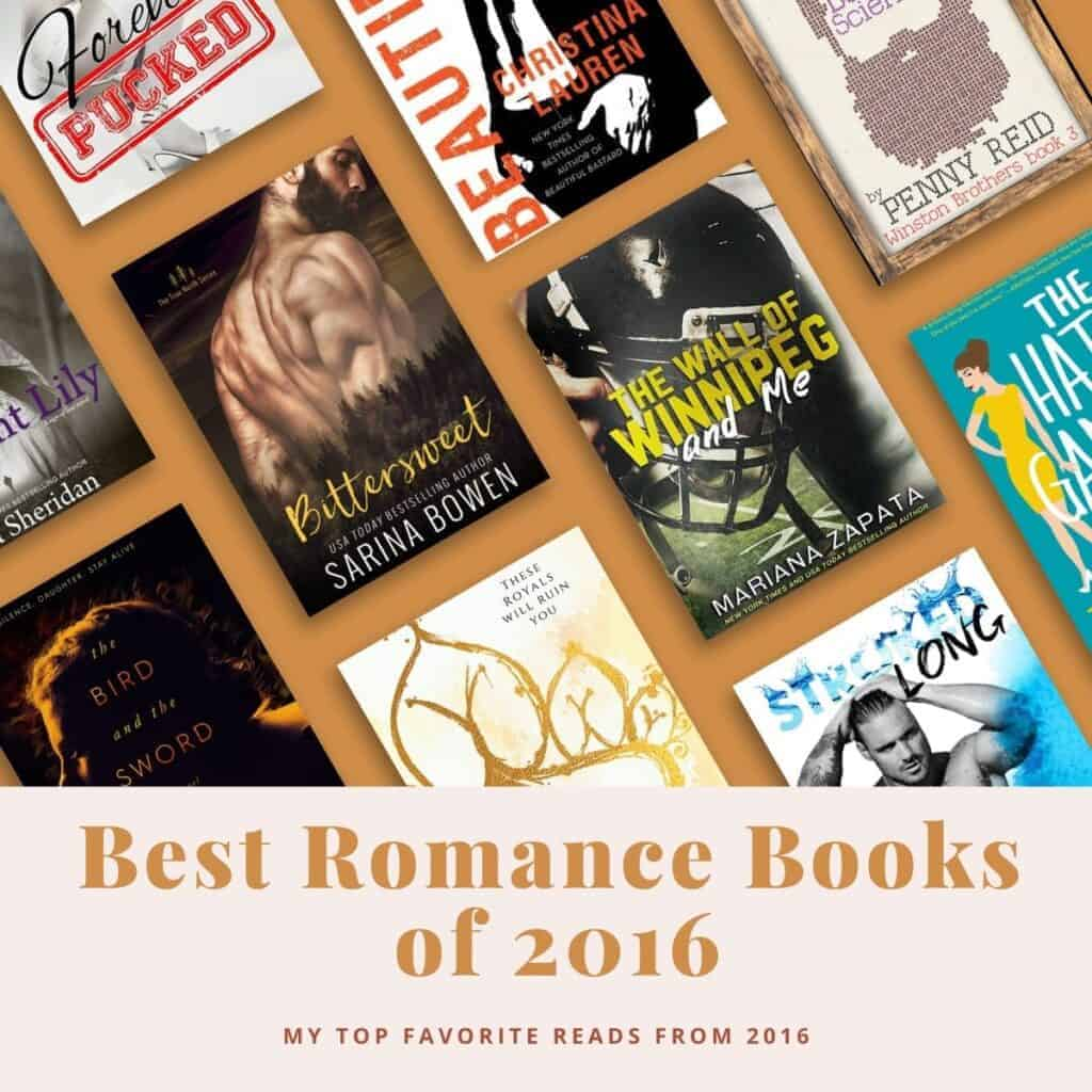 Totally Bex's top romance favorites from 2016 (including romantic comedy, sports romance books, dark romance books, historical fiction, mature YA, & more!)