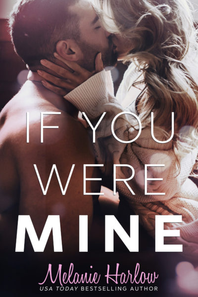 If You Were Mine by Melanie Harlow | New Release