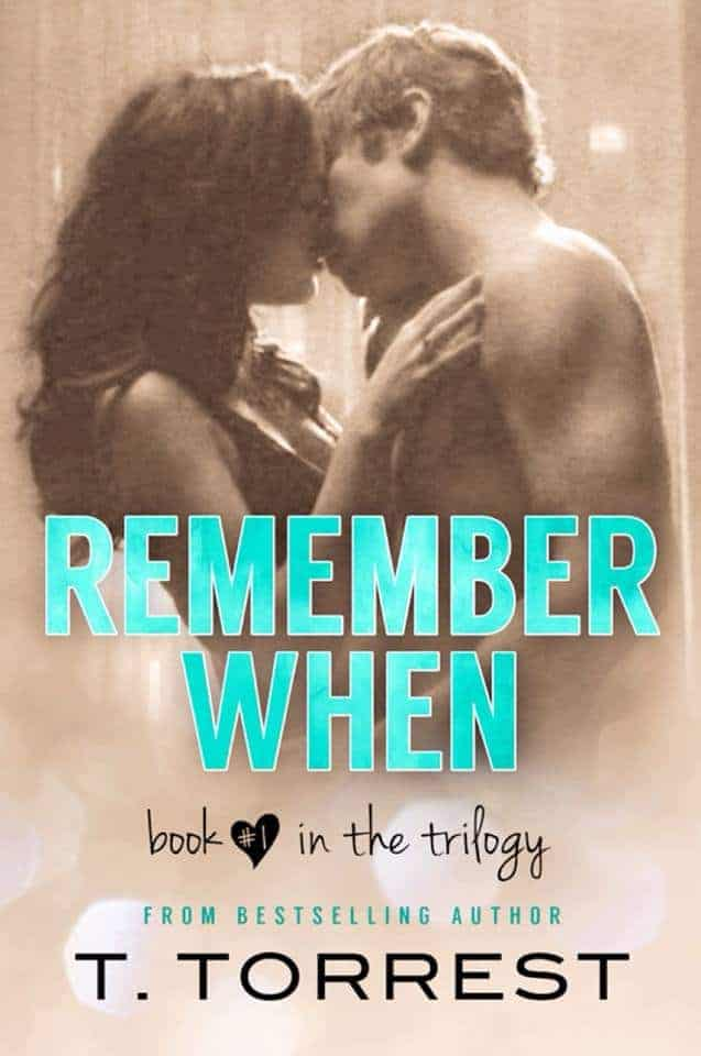 Remember When by T. Torrest - Book 1