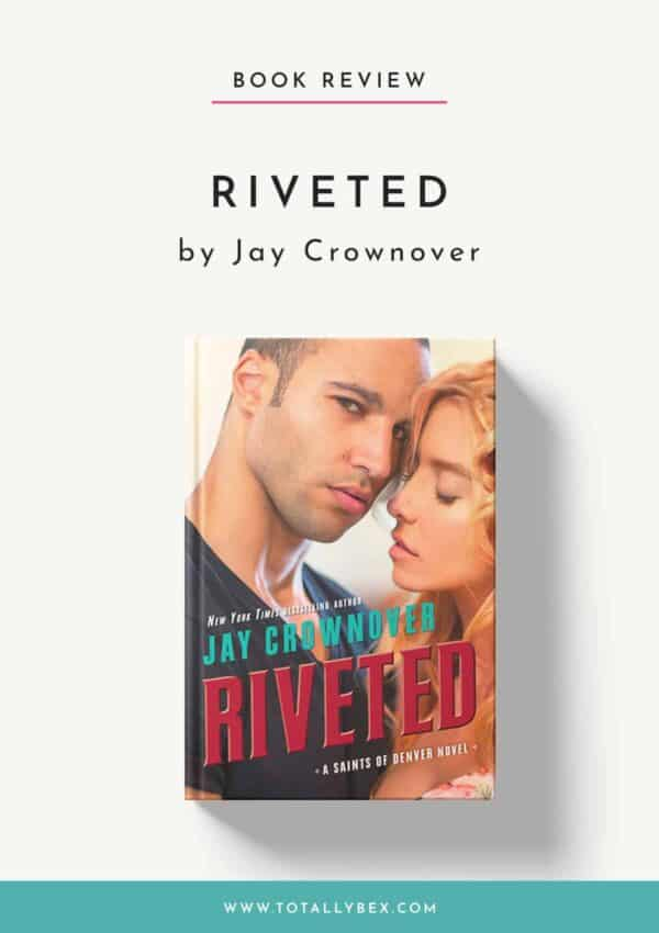 Riveted by Jay Crownover-Book Review