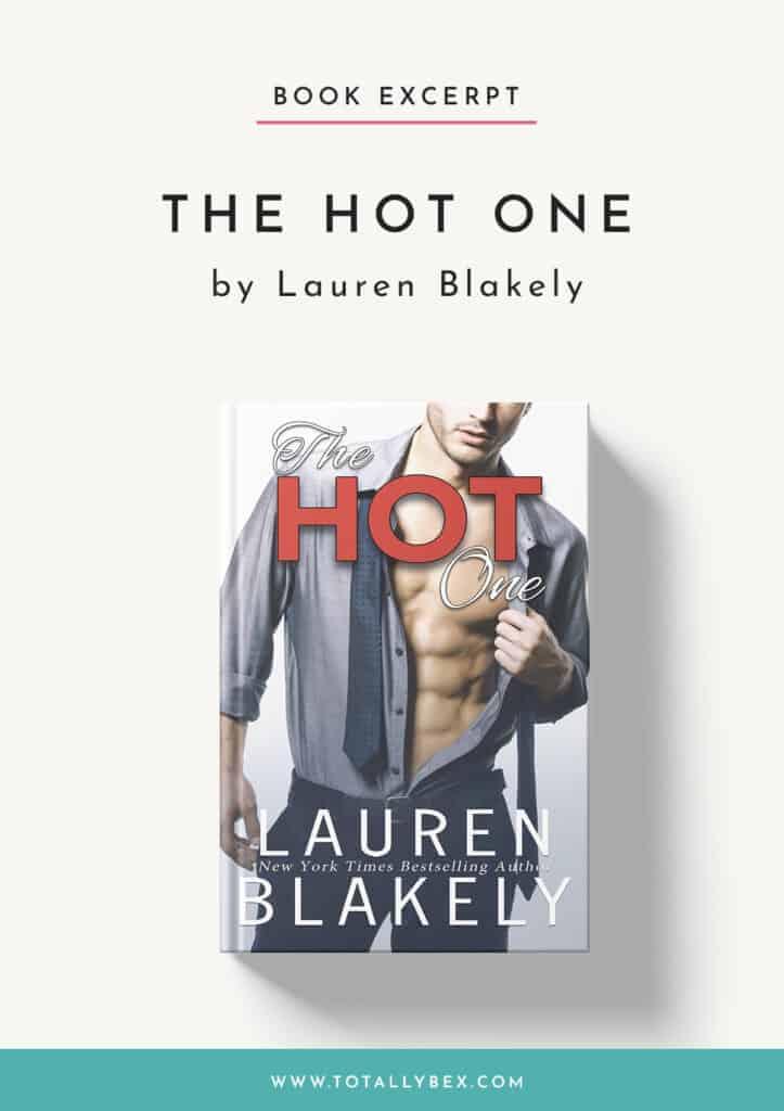 The Hot One by Lauren Blakely-Book Excerpt