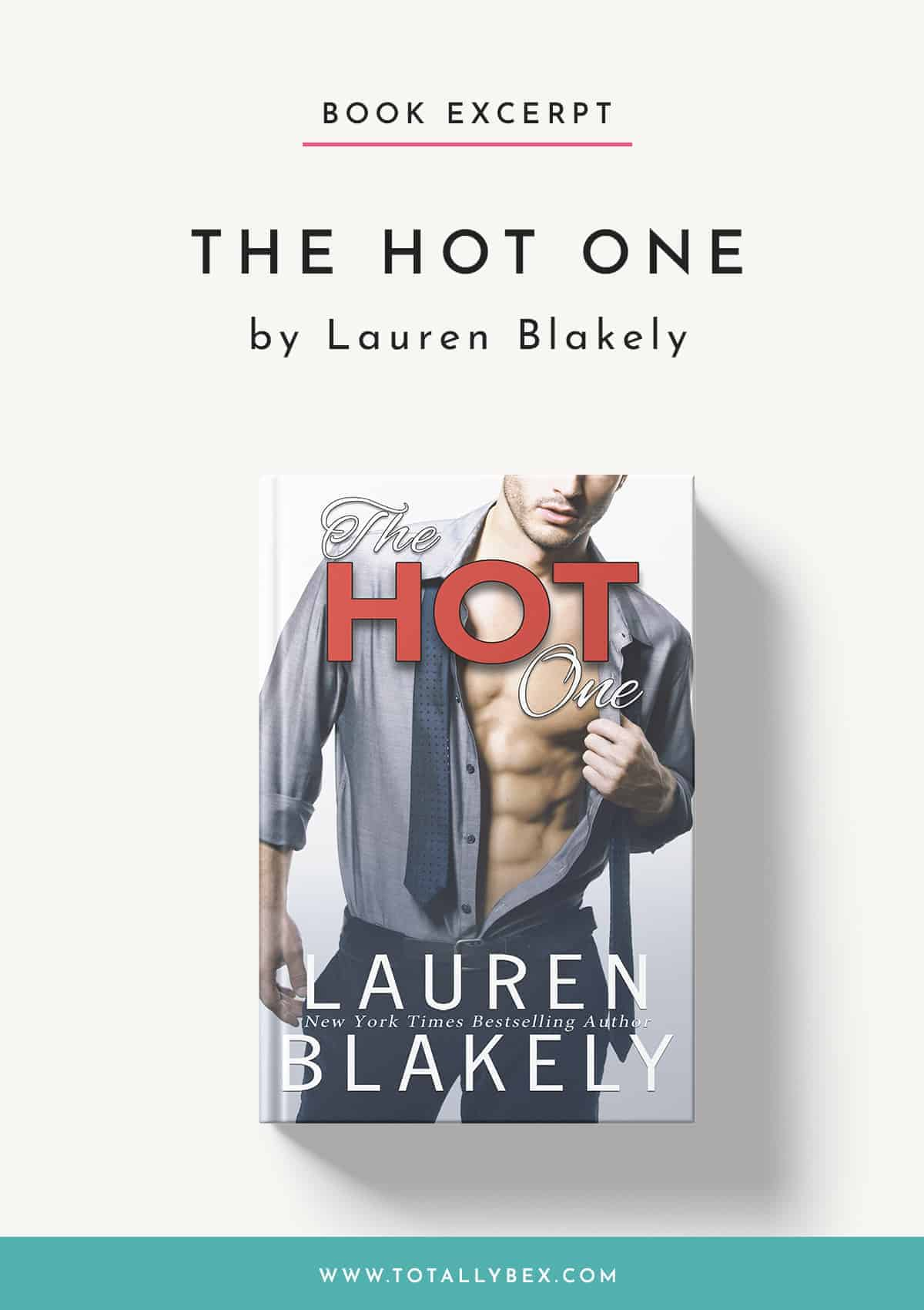 The Hot One by Lauren Blakely-Book Excerpt