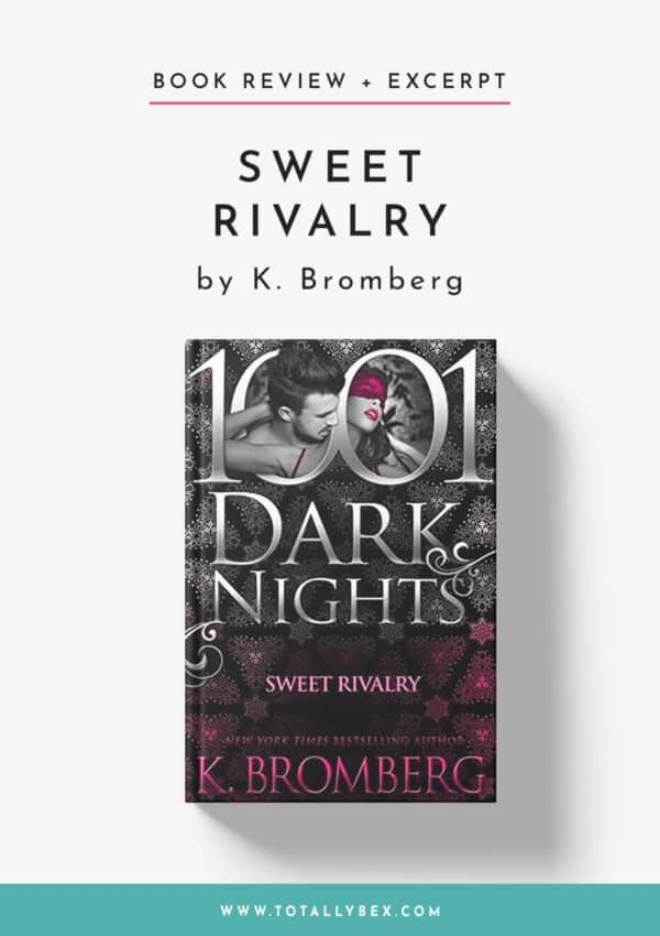 Sweet Rivalry by K Bromberg-Book Review+Excerpt