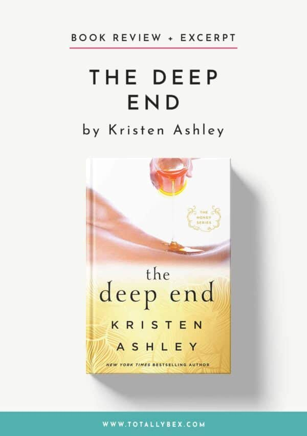 The Deep End by Kristen Ashley-Book Review+Excerpt
