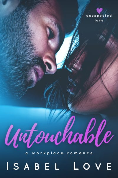 Untouchable by Isabel Love | New Release + Excerpt + Giveaway