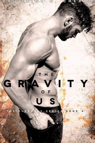'The Gravity of Us' by Brittainy C. Cherry — Excerpt