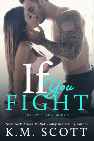 If You Fight (Corrupted Love #2) by KM Scott | Review