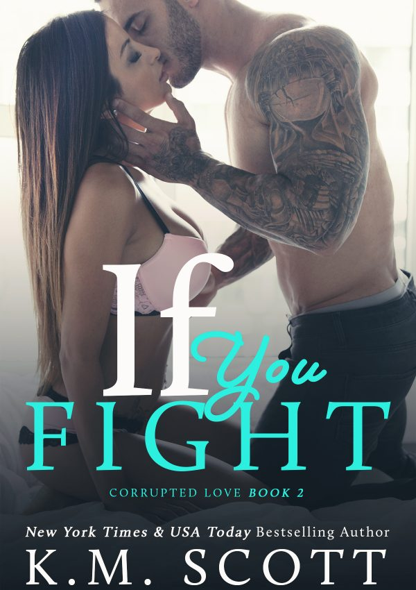 If You Fight by KM Scott