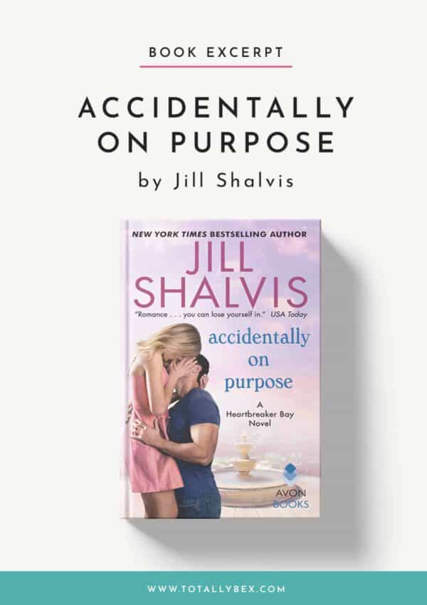 Accidentally on Purpose by Jill Shalvis-Excerpt