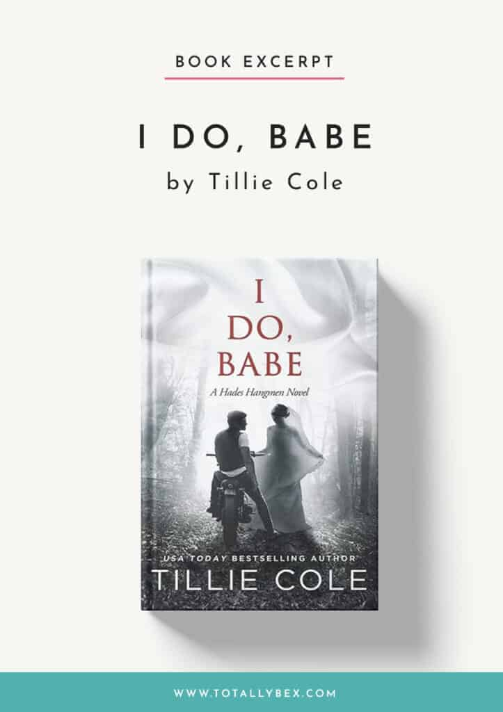 I Do Babe by Tillie Cole-Excerpt