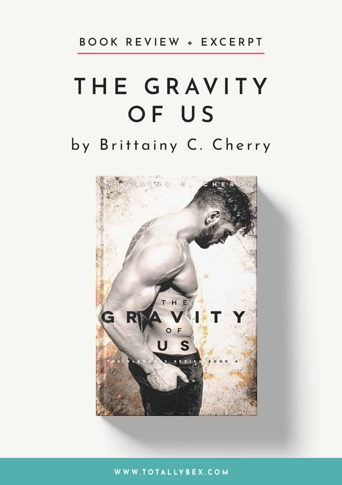 The Gravity of Us by Brittainy C Cherry-Book Review+Excerpt
