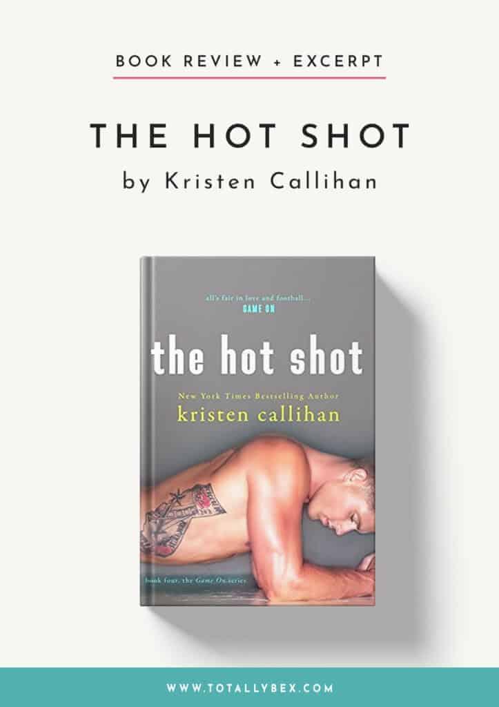 The Hot Shot by Kristen Callihan-BookReview+Excerpt