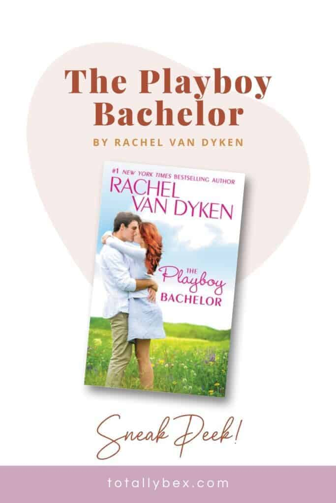 Enjoy an excerpt from The Playboy Bachelor by Rachel VanDyken, the second book in the Bachelors of Arizona series with a Beauty and the Beast angle to the story