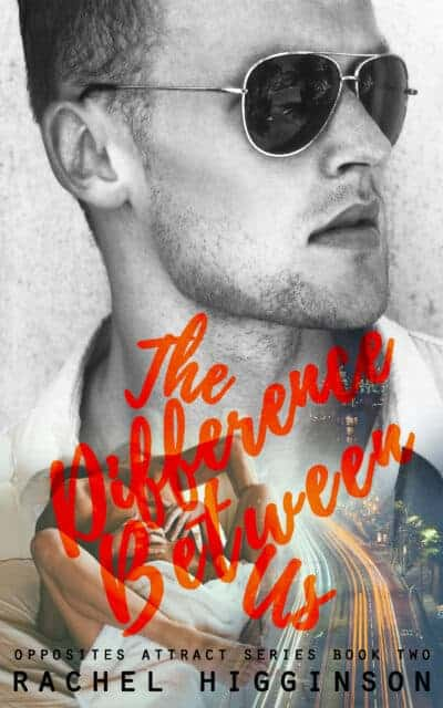 The Difference Between Us by Rachel Higginson – Opposites Attract Book 2