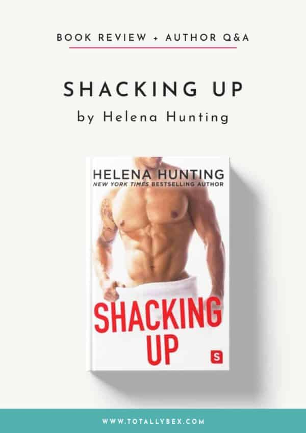 Shacking Up by Helena Hunting – My Review & a Q&A with Helena!