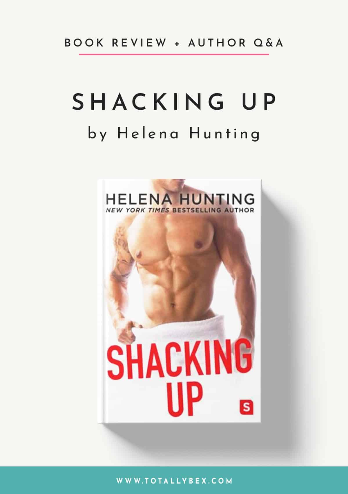 Shacking Up by Helena Hunting-Book Review+Q&A