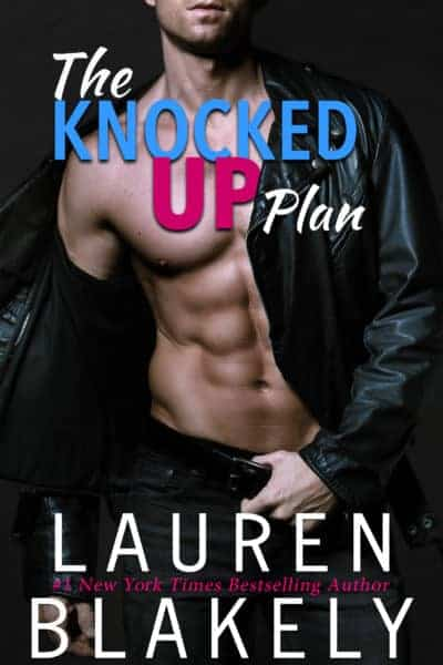 'The Knocked Up Plan' by Lauren Blakely is live! — Excerpt