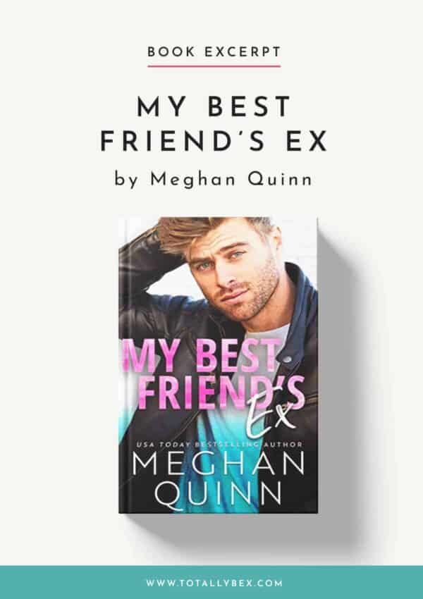My Best Friend's Ex by Meghan Quinn-Book Excerpt