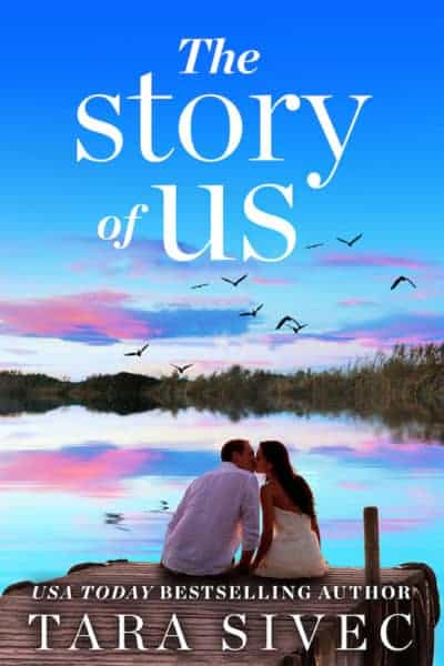 'The Story of Us' by Tara Sivec — Read an Excerpt + Win a Copy!