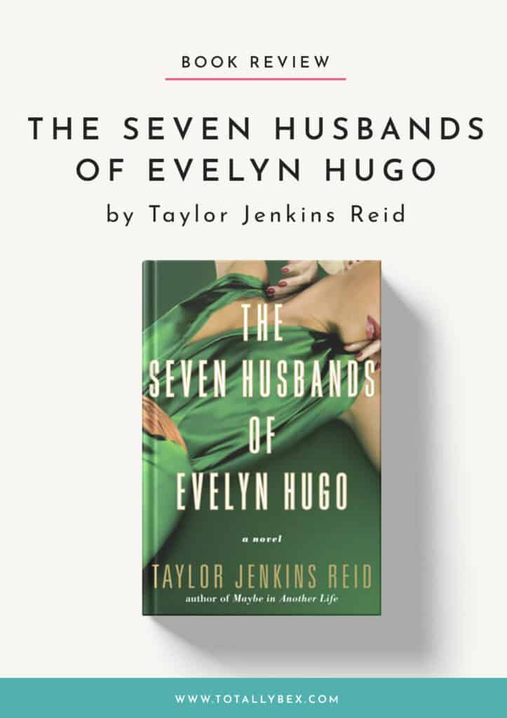 The Seven Husbands of Evelyn Hugo by Taylor Jenkins Reid-Book Review