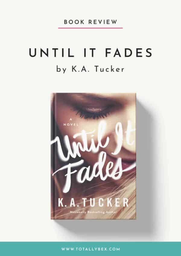 Until it Fades by KA Tucker-Book Review