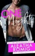 One Night by Aleatha Romig | contemporary romance | release date: September 5th!