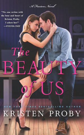 The Beauty of Us by Kristen Proby | Book 4 of the Fusion Series| contemporary romance | release date: August 22nd, 2017