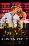 Blush for Me by Kristen Proby | Book 3 of the Fusion Series | contemporary romance