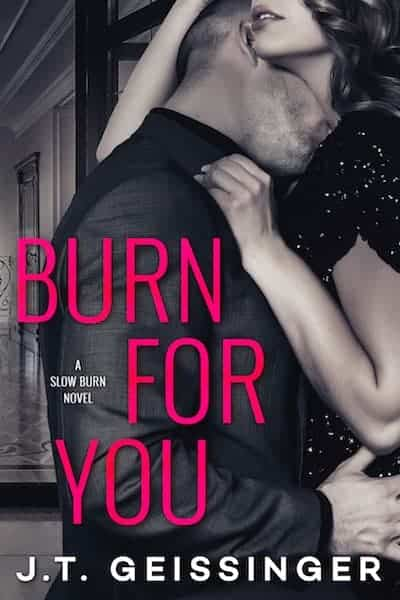Burn for You by J.T. Geissinger | contemporary romance