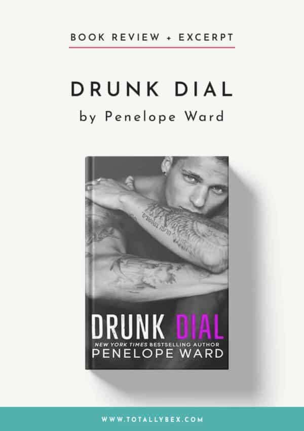 Drunk Dial by Penelope Ward-Book Review+Excerpt