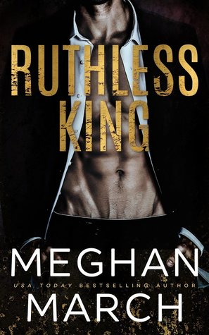 Ruthless King by Meghan March